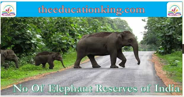 No Of Elephant Reserves of India