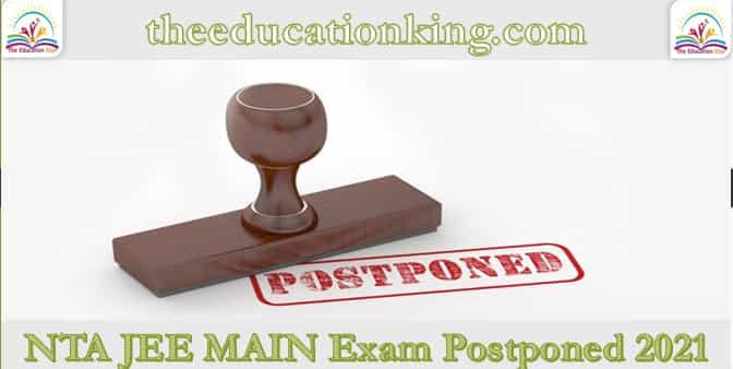 NTA JEE MAIN Exam Postponed 2021
