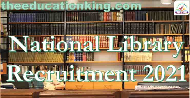National Library Recruitment 2021