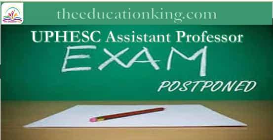 UPHESC Assistant Professor Exam Postponed