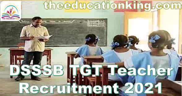 DSSSB TGT Teacher Recruitment 2021