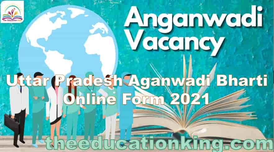 Uttar Pradesh Saharanpur District Aganwadi Bharti Online Form 2021