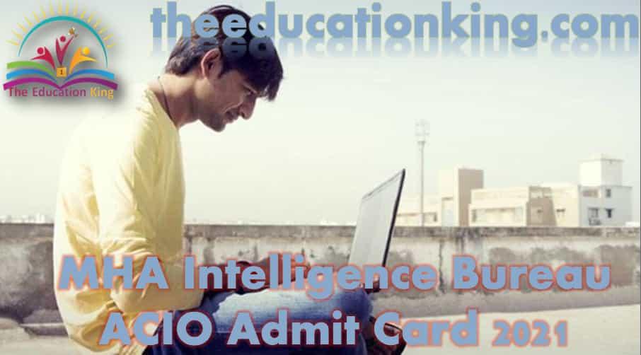 MHA Intelligence Bureau ACIO Admit Card