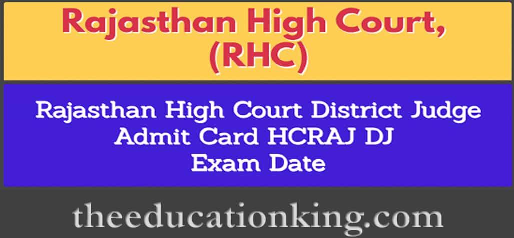 Rajasthan High Court RHC District Judge Admit Card 2021