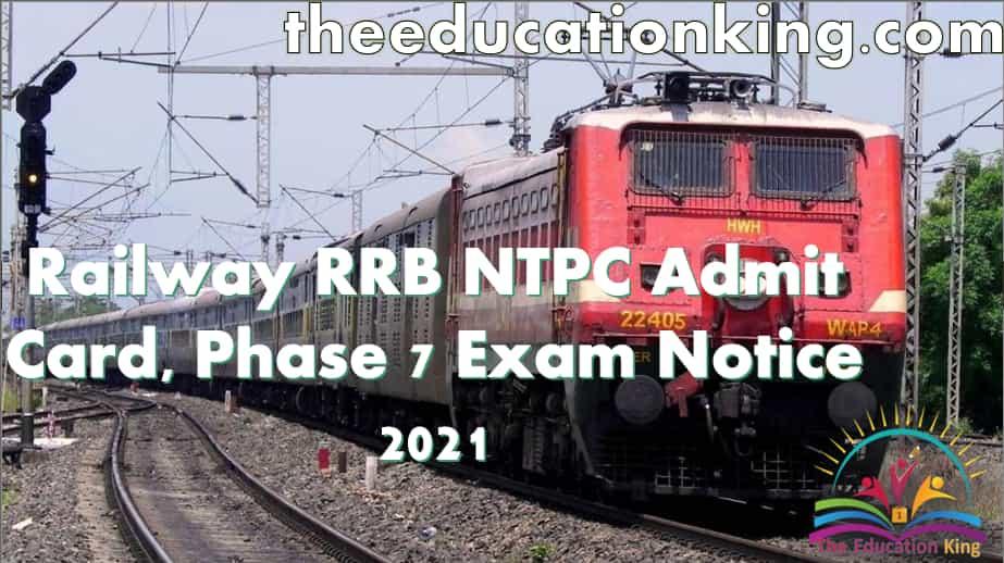 Railway RRB NTPC Admit Card, Phase 7 Exam Notice 2021