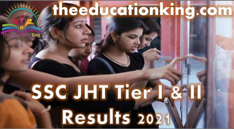 SSC JHT Tier I & II Results 2021